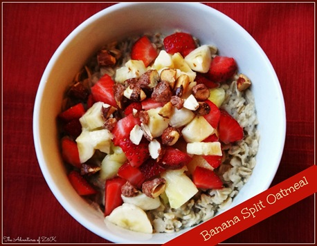 Banana Split Oatmeal-- The Adventures of Z and K