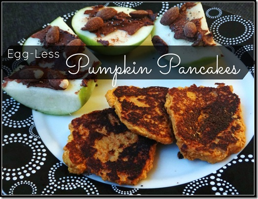 Egg-Less Pumpkin Pancakes breakfast recipe from the adventures of z and k