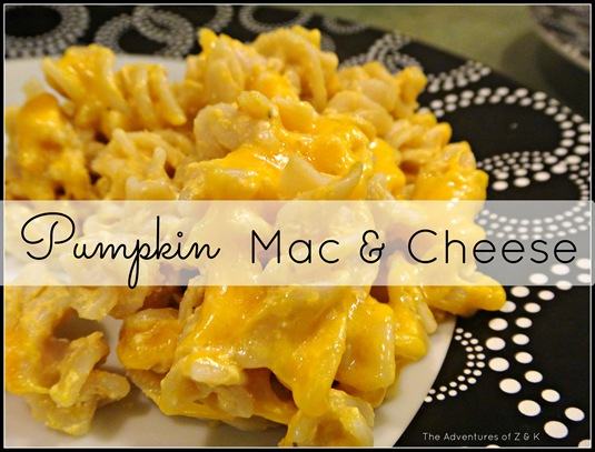 Pumpkin Mac and Cheese- The Adventures of Z and K