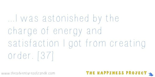 The Happiness Project Chapter 1- Energy comes from creating order