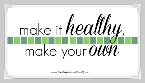 Make it HEALTHY Make your OWN | The Adventures of Z and K