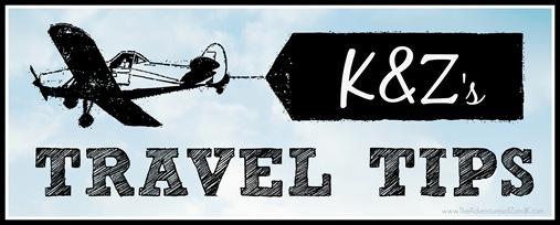 K & Z's Travel Tips