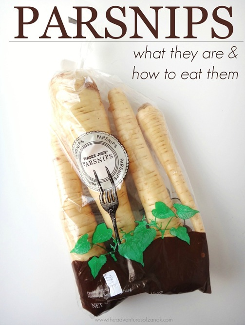 Parsnips- what they are and how to eat them from The Adventures of Z & K